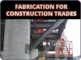 Fabrication for construction trades